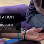 Meditation for Yoga Teachers